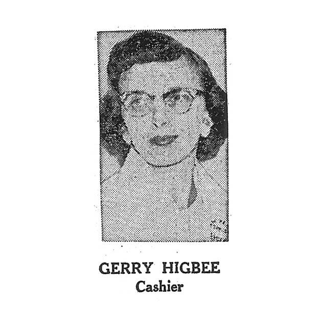 Gerry Higbee Cashier