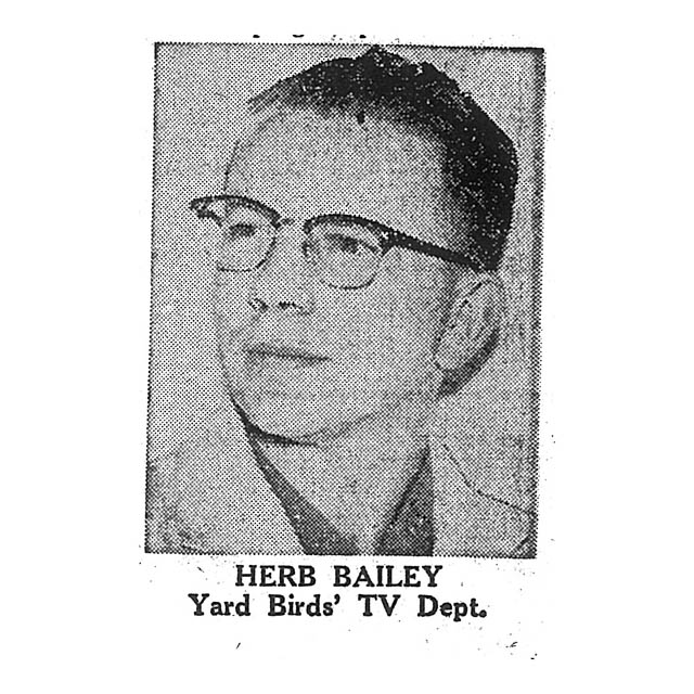 Herb Bailey Yard Birds' TV Department